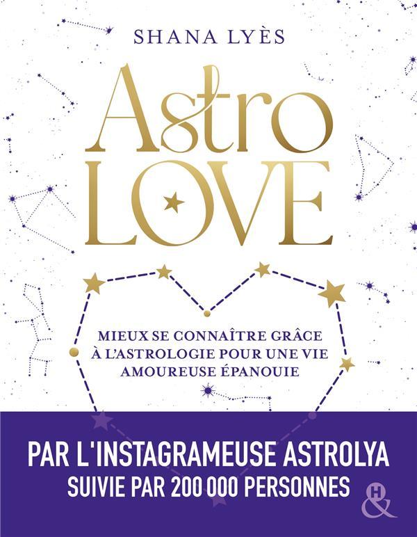 Astrolove ; mieux se connaitre grâce à l'astrologie pour une vie amoureuse épanouie