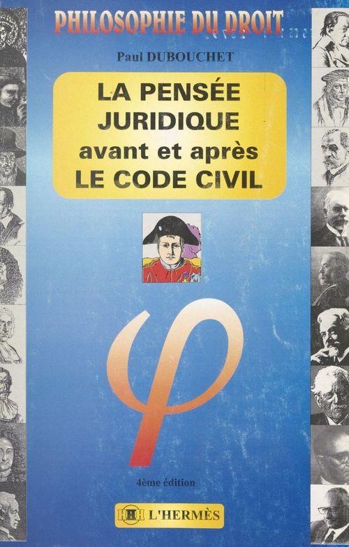 La pensée juridique avant et après le Code civil