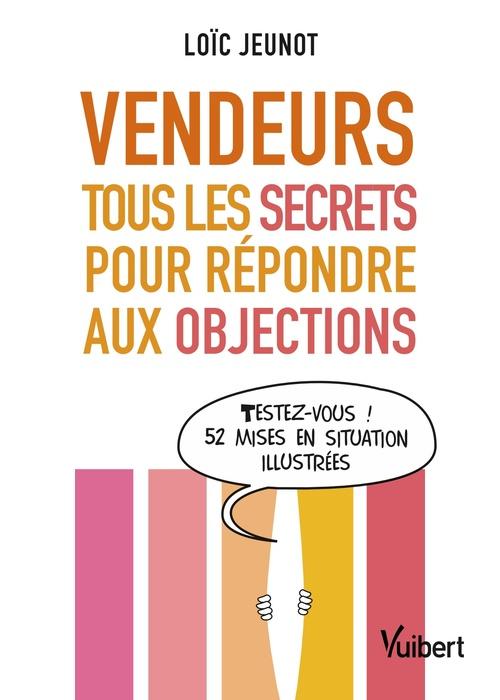 Vendeurs : tous les secrets pour répondre aux objections