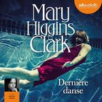 Vente AudioBook : Dernière danse  - Mary Higgins Clark