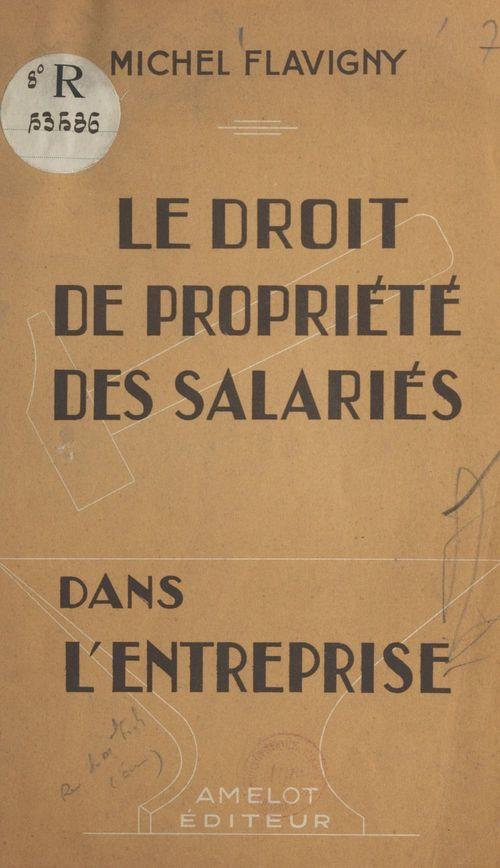Le droit de propriété des salariés dans l'entreprise