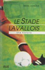 Le stade lavallois  - Michel Jouneaux