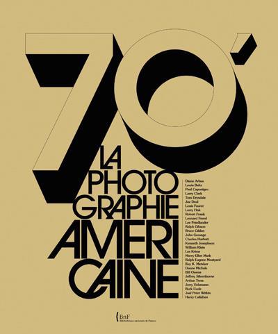 70's ; la photographie américaine