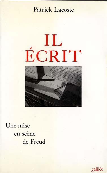 Il écrit ; une mise en scène de Freud