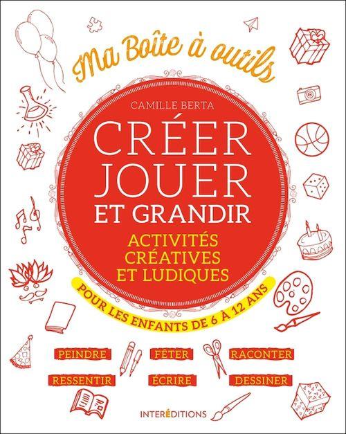 Créer, jouer et grandir ; activités créatives et ludiques pour les 6-12 ans