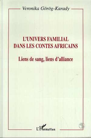 L'univers familial dans les contes africains - liens de sang, lien d'alliance