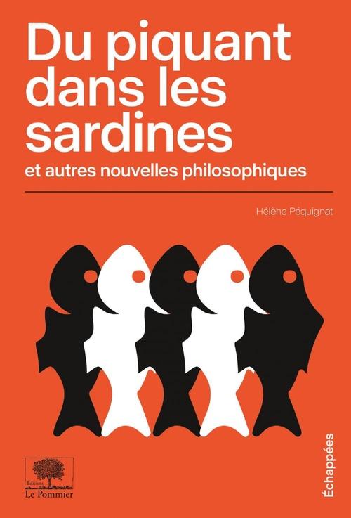 Du piquant dans les sardines et autres nouvelles philosophiques