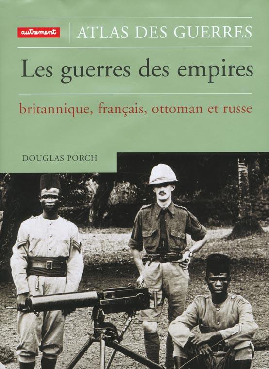 Les guerres des empires britannique francais ottoman et russe