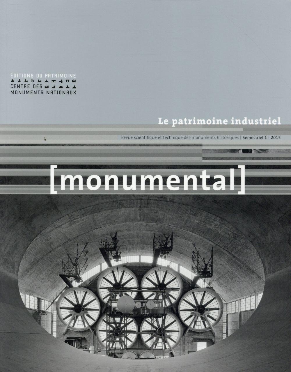 MONUMENTAL n.2015/1 ; le patrimoine industriel