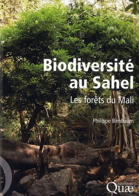 Biodiversite Au Sahel. Les Forets Du Mali