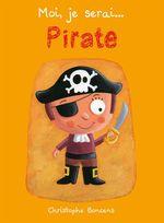 Vente Livre Numérique : Moi je serai... pirate  - Christophe Boncens