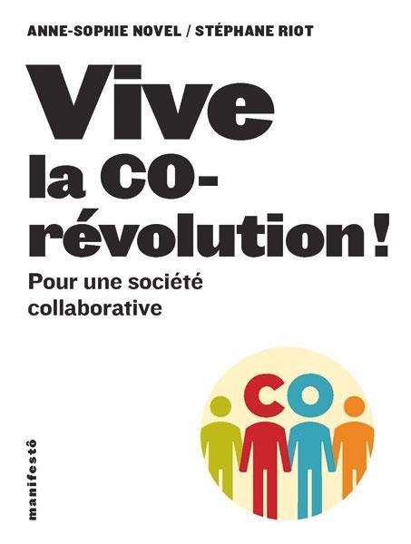 Vive la co-révolution ! pour une société collaborative