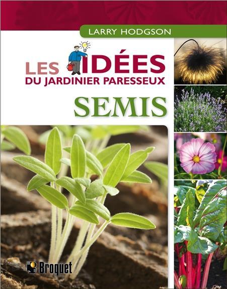 Semis ; les idées du jardinier paresseux