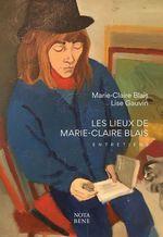Vente Livre Numérique : Les lieux de Marie-Claire Blais  - Lise Gauvin - Marie-Claire Blais