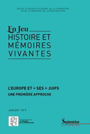 revue en jeu, histoires et mémoires vivantes n.9 ; l'Europe et « ses » juifs ; une première approche ; juin 2017