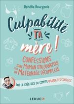 Vente EBooks : Culpabilité, ta mère !  - Ophelie Bourgeois