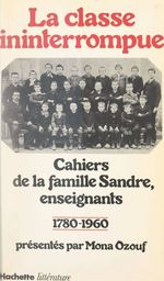La classe ininterrompue  - Joseph Sandre - Bertrand Sandre - Marie Sandre - Baptiste Sandre