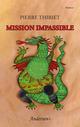 Mission impassible  - Pierre Thiriet