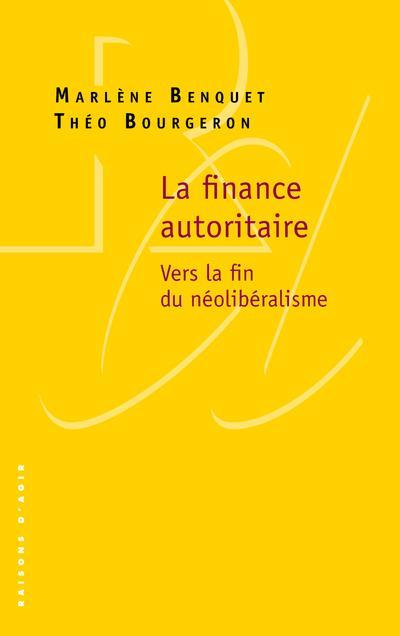 La finance autoritaire ; vers la fin du néolibéralisme