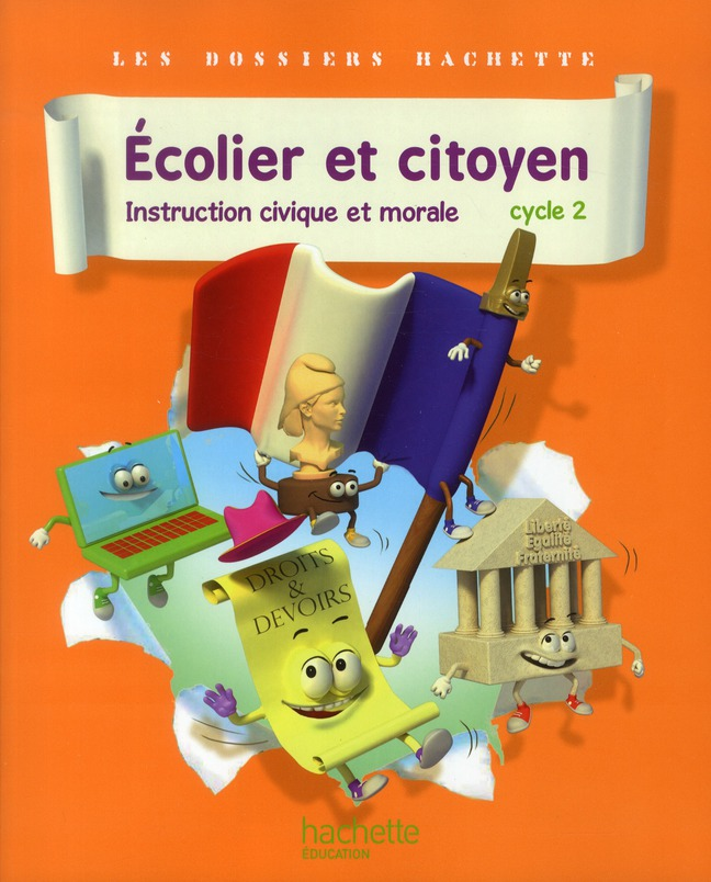 Les Dossiers Hachette; Ecolier Et Citoyen ; Instruction Civique Et Morale ; Cycle 2 ; Livre De L'Eleve