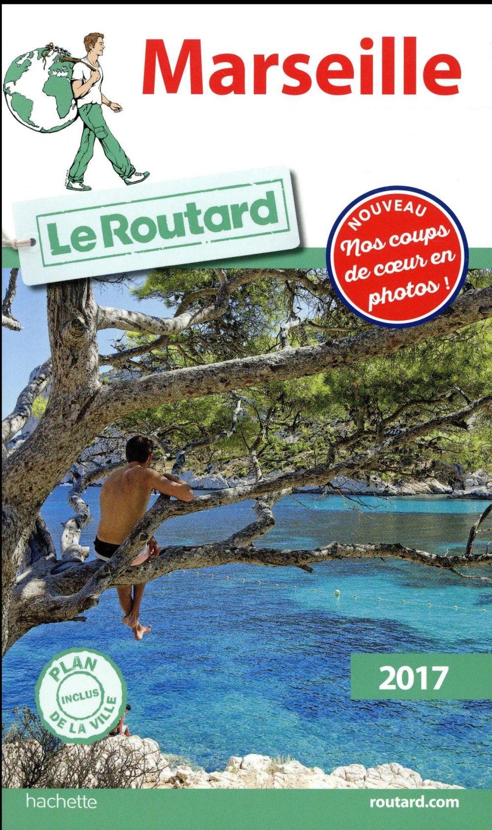 Guide du Routard ; Marseille (édition 2017)