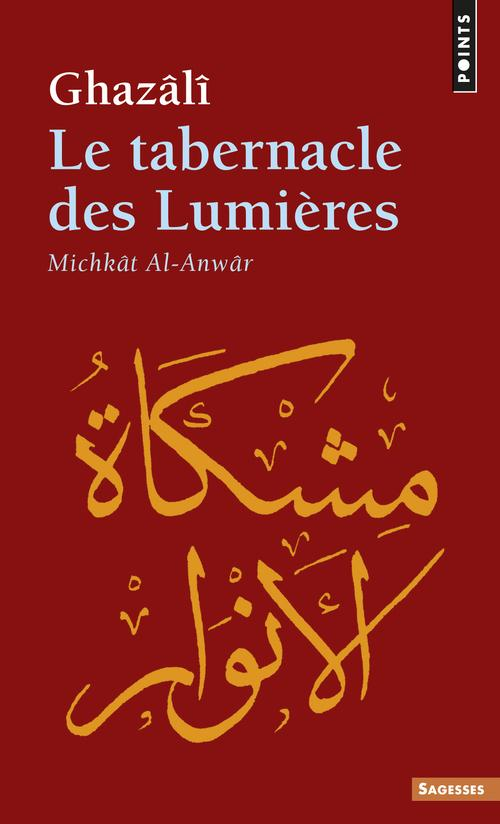 Le Tabernacle Des Lumieres. Michkat Al-Anwar