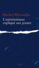 Vente Livre Numérique : L'Antisémitisme expliqué aux jeunes  - Michel WIEVIORKA