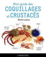 Le mini-guide des coquillages et crustacés  - Michel Luchesi