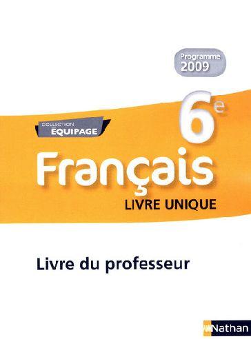 Equipage Francais 6eme Livre Du Professeur Edition 2009 Collectif Nathan Grand Format Attitude