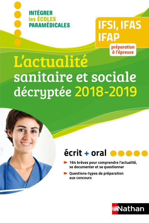 L'actualité sanitaire et sociale décryptée ; IFSI, IFAS, IFAP (édition 2018/2019)