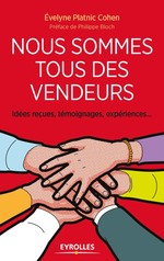 Vente Livre Numérique : Nous sommes tous des vendeurs!  - Evelyne Platnic-Cohen - Philippe Bloch