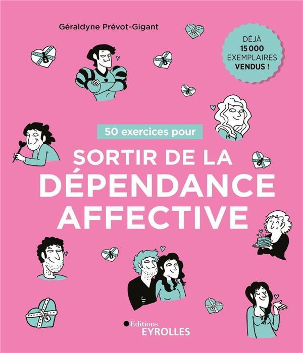 50 exercices pour sortir de la dépendance affective (2e édition)