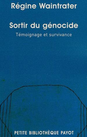 Sortir du génocide ; témoignage et survivance