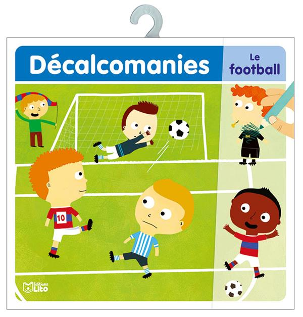 Le football ; décalcomanies