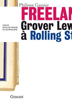 Freelance ; Grover Lewis à Rolling Stone
