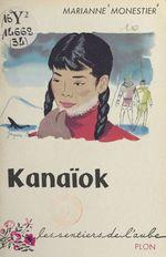 Kanaïok  - Marianne Monestier