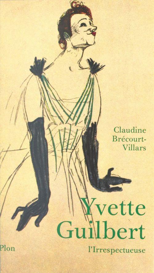 Yvette Guilbert, l'irrespectueuse