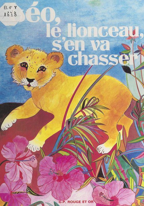 Léo le lionceau s'en va chasser