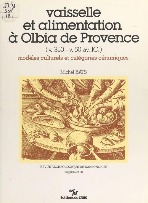 Vaisselle et alimentation olbia provence. modeles culturels et categories ceramiqu. 18 suppl
