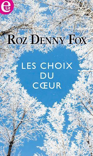 Les choix du coeur  - Roz Denny Fox