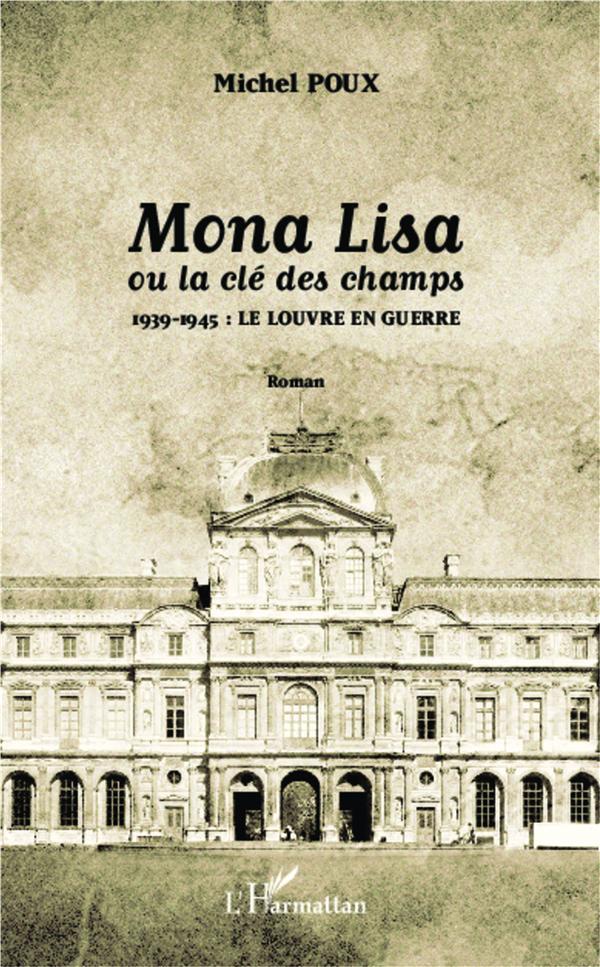 Mona Lisa ou la clé des champs ; 1939-1945 : le louvre en guerre