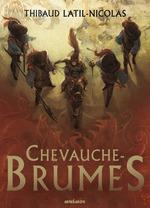 Vente EBooks : Chevauche-Brumes  - Thibaud Latil-Nicolas