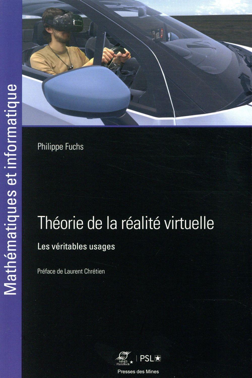 Theorie De La Realite Virtuelle ; Les Veritables Usages