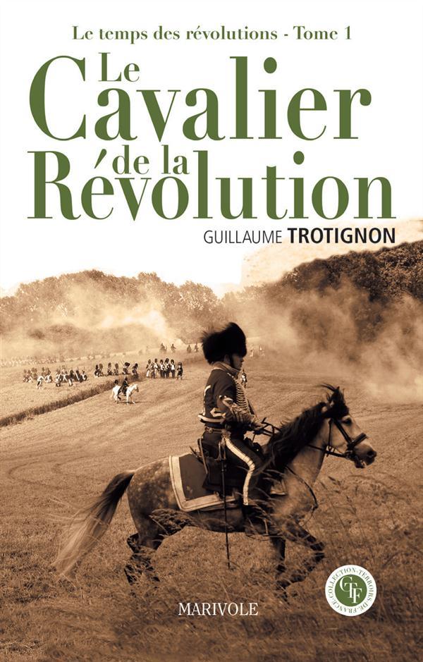 Le temps de la révolution t1 ; le cavalier de la révolution