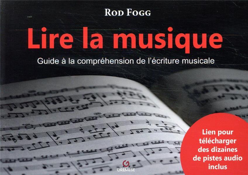 Lire la musique ; guide à la compréhension de l'écriture musicale (2e édition)