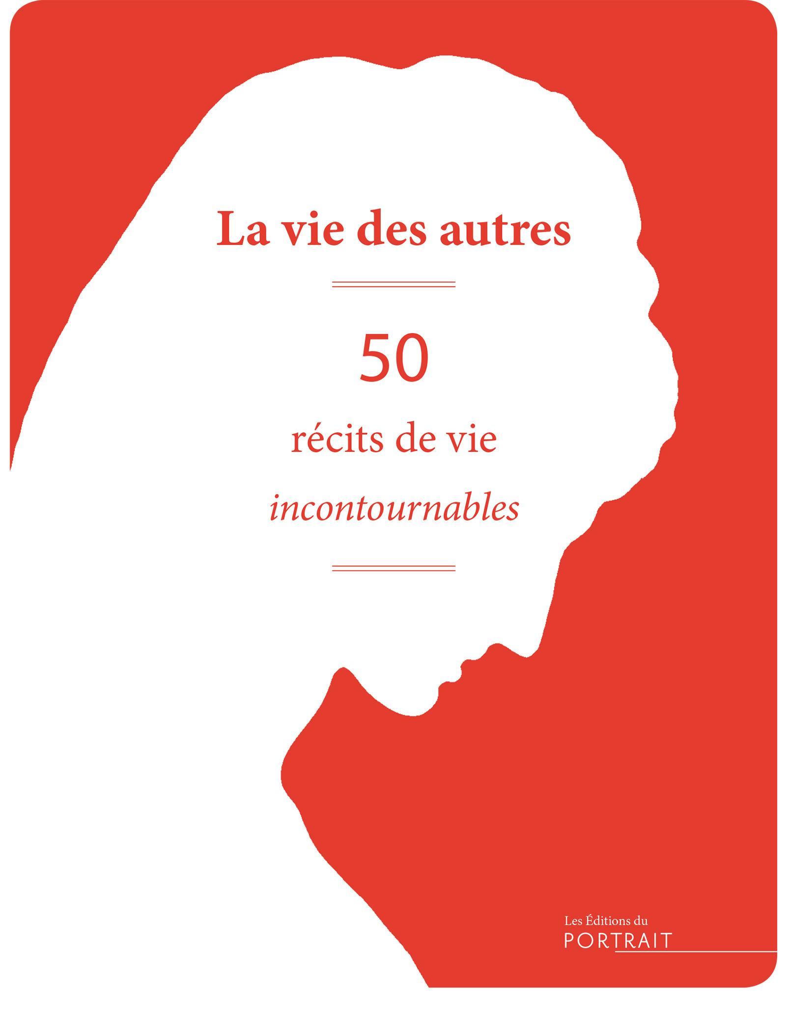 La vie des autres ; 50 récits de vie incontournables