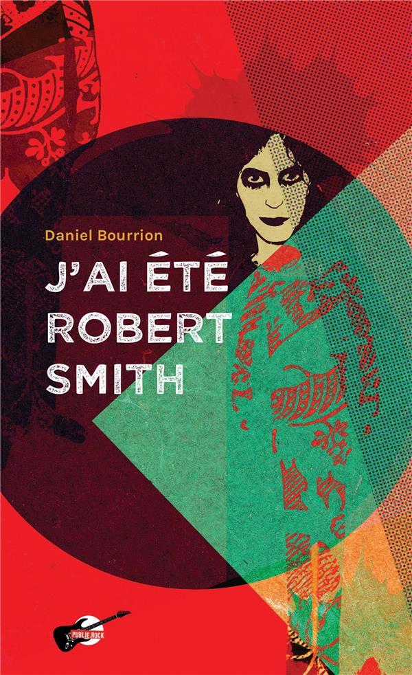 J'ai été Robert Smith