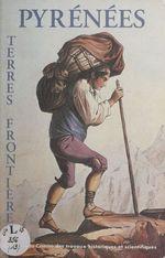 Pyrénées-terres-frontières : actes du 118e Congrès des sociétés historiques et scientifiques, Pau, 25-29 octobre 1993