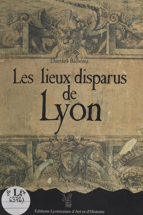 Les lieux disparus de Lyon