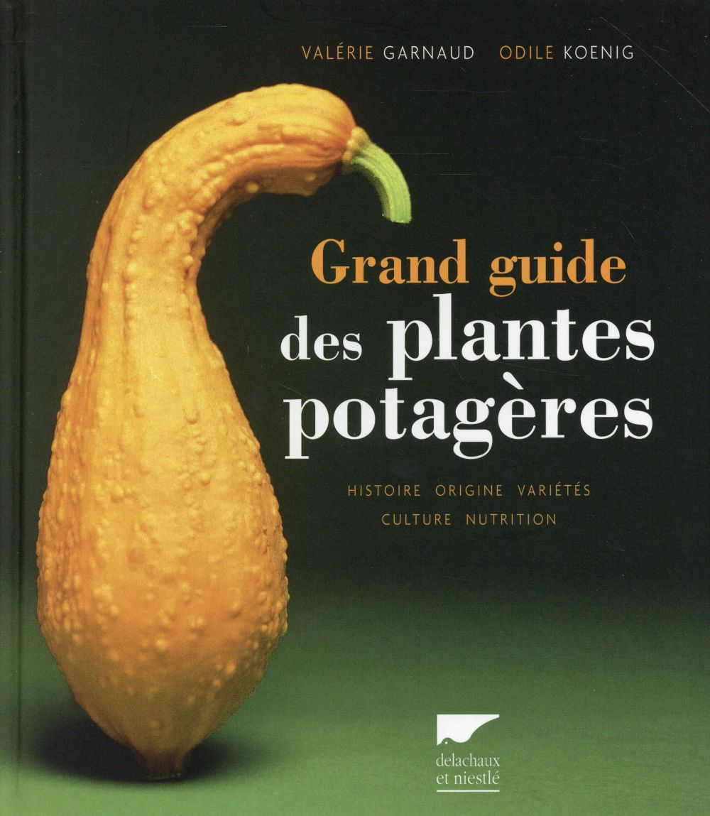 Le grand guide des plantes potagères